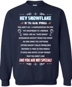 image 1601 247x296px Hey Snowflake In The Real World You Don't Get A Participation Trophy T Shirts