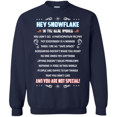 image 1601 490x490px Hey Snowflake In The Real World You Don't Get A Participation Trophy T Shirts