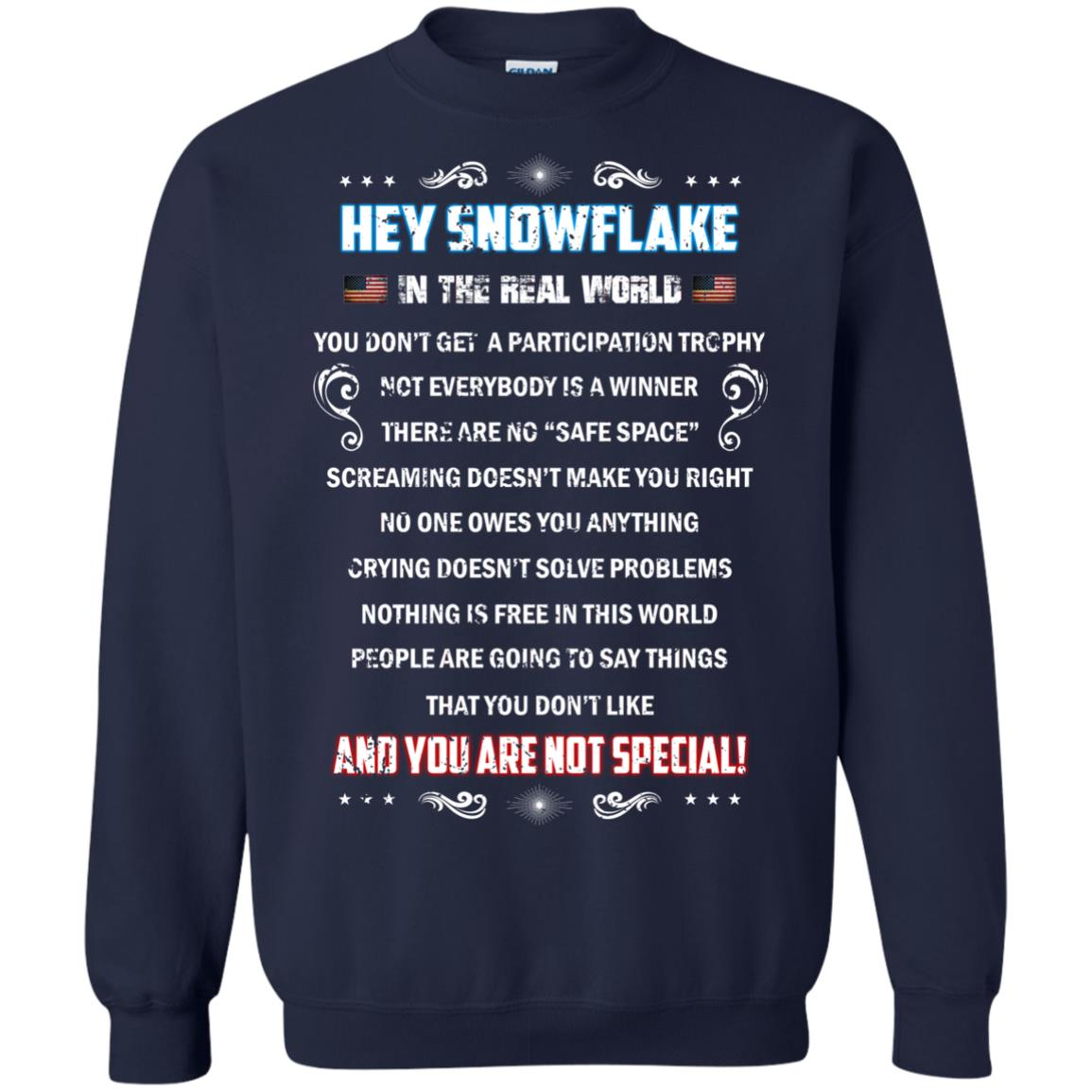 image 1601px Hey Snowflake In The Real World You Don't Get A Participation Trophy T Shirts