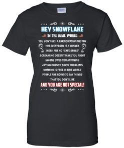 image 1602 247x296px Hey Snowflake In The Real World You Don't Get A Participation Trophy T Shirts