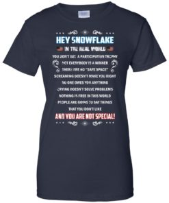 image 1603 247x296px Hey Snowflake In The Real World You Don't Get A Participation Trophy T Shirts