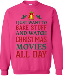 image 1881 247x296px I Just Want To Bake Stuff and Watch Christmas Movies All Day Sweater