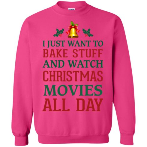 image 1881 490x490px I Just Want To Bake Stuff and Watch Christmas Movies All Day Sweater