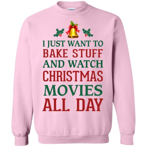 image 1882 490x490px I Just Want To Bake Stuff and Watch Christmas Movies All Day Sweater