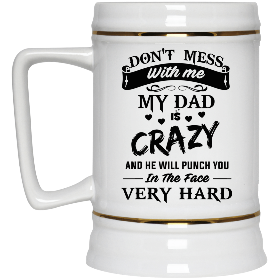 image 19px Don't Mess With Me My Dad Is Crazy Coffee Mug