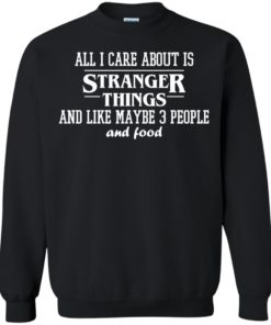 image 2174 247x296px All I care about is Stranger Things T Shirts, Hoodies