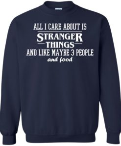 image 2175 247x296px All I care about is Stranger Things T Shirts, Hoodies