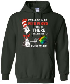 image 240 247x296px Dr Seuss I Will Listen To Pink Floyd Here Or There I Will Listen To Every Where T Shirts, Hoodies