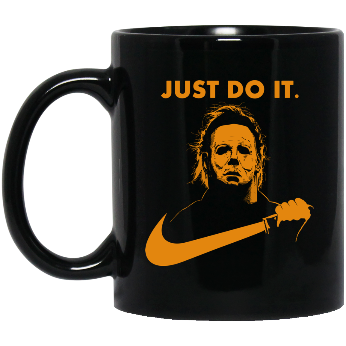 Michael Myers Halloween Just Do It Coffee Mug