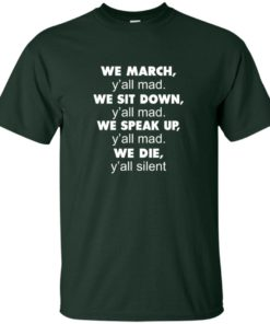 image 259 247x296px Lebron James: We March Y'all Mad, We Sit Down Y'all Mad T Shirts, Hoodies
