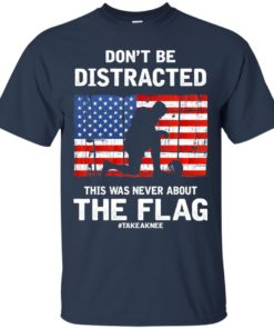 image 271 247x296px Lebron James: Don't Be Distracted This Was Never About The Flag T Shirts, Hoodies