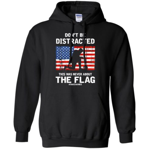 image 272 490x490px Lebron James: Don't Be Distracted This Was Never About The Flag T Shirts, Hoodies
