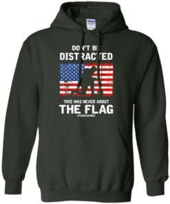 image 274 247x296px Lebron James: Don't Be Distracted This Was Never About The Flag T Shirts, Hoodies