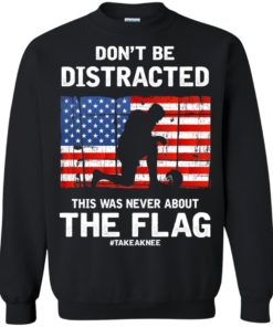image 275 247x296px Lebron James: Don't Be Distracted This Was Never About The Flag T Shirts, Hoodies