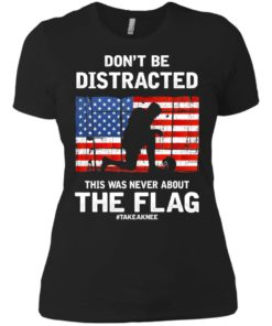 image 278 247x296px Lebron James: Don't Be Distracted This Was Never About The Flag T Shirts, Hoodies