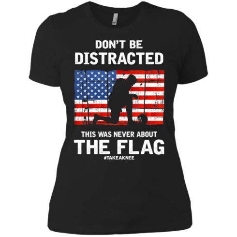 image 278 490x490px Lebron James: Don't Be Distracted This Was Never About The Flag T Shirts, Hoodies