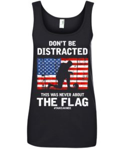 image 281 247x296px Lebron James: Don't Be Distracted This Was Never About The Flag T Shirts, Hoodies