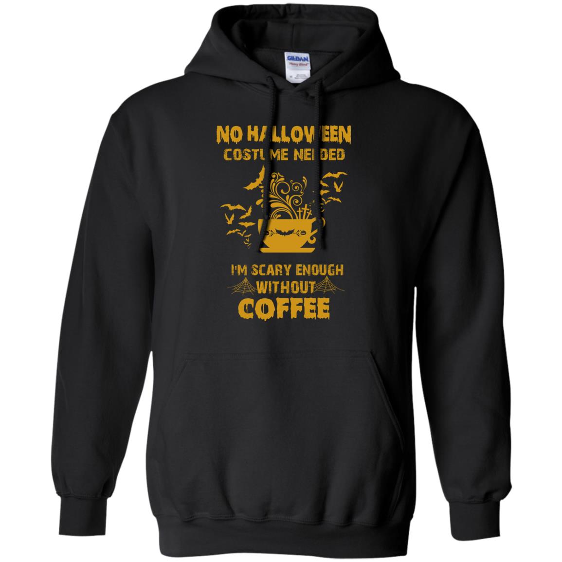 image 3px No Halloween Costume Needed I'm Scary Enough Without Coffee T Shirts, Hoodies, Tank Top