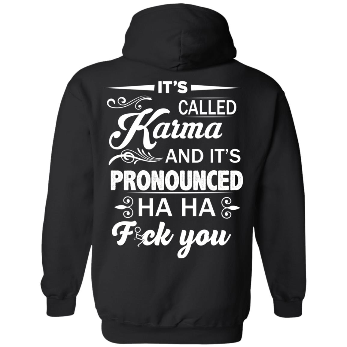 image 332px It's Called Karma And It's Pronounced Ha Ha Fuk You T Shirts, Hoodies