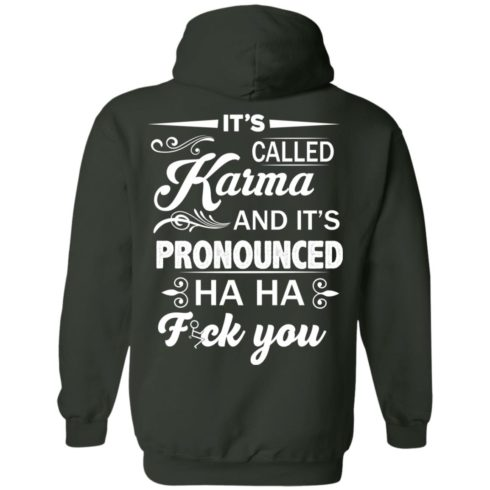 image 334 490x490px It's Called Karma And It's Pronounced Ha Ha Fuk You T Shirts, Hoodies