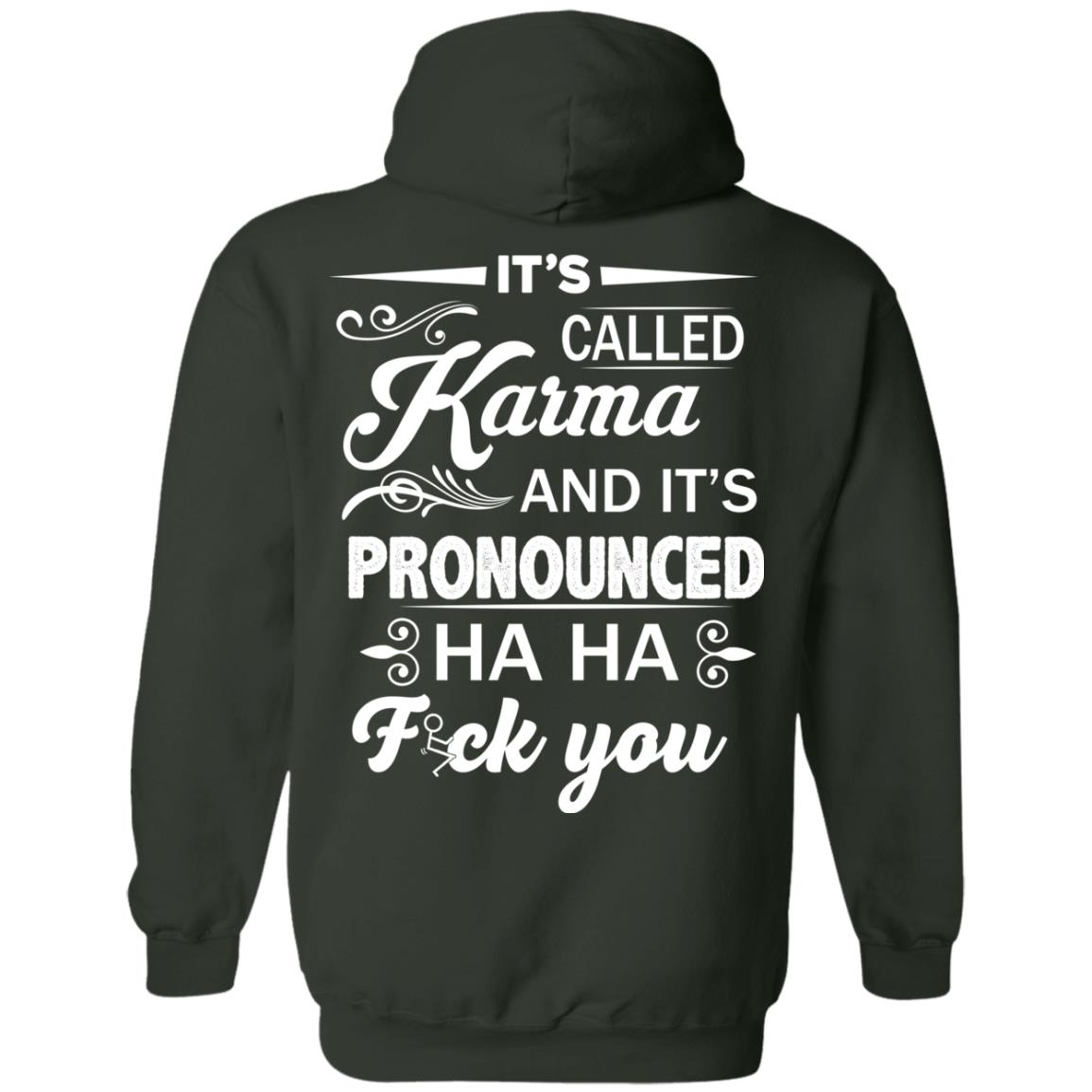image 334px It's Called Karma And It's Pronounced Ha Ha Fuk You T Shirts, Hoodies