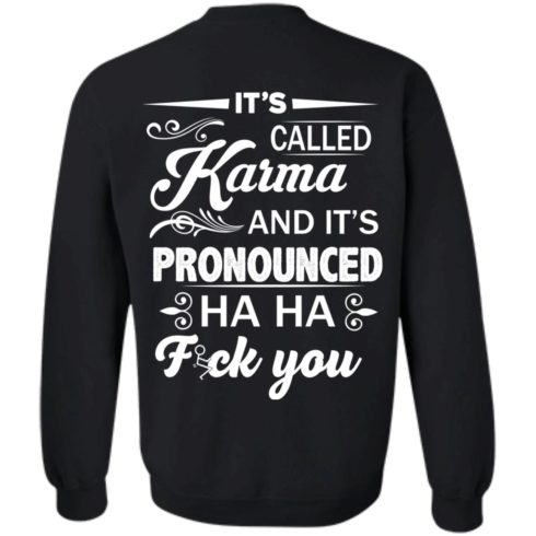 image 335 490x490px It's Called Karma And It's Pronounced Ha Ha Fuk You T Shirts, Hoodies