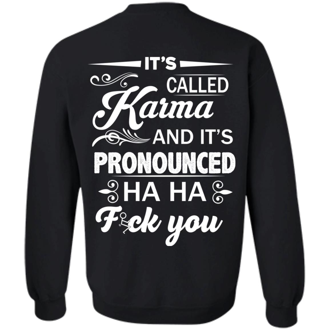 image 335px It's Called Karma And It's Pronounced Ha Ha Fuk You T Shirts, Hoodies