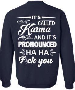 image 336 247x296px It's Called Karma And It's Pronounced Ha Ha Fuk You T Shirts, Hoodies