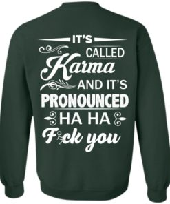 image 337 247x296px It's Called Karma And It's Pronounced Ha Ha Fuk You T Shirts, Hoodies
