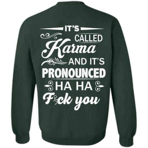 image 337 490x490px It's Called Karma And It's Pronounced Ha Ha Fuk You T Shirts, Hoodies