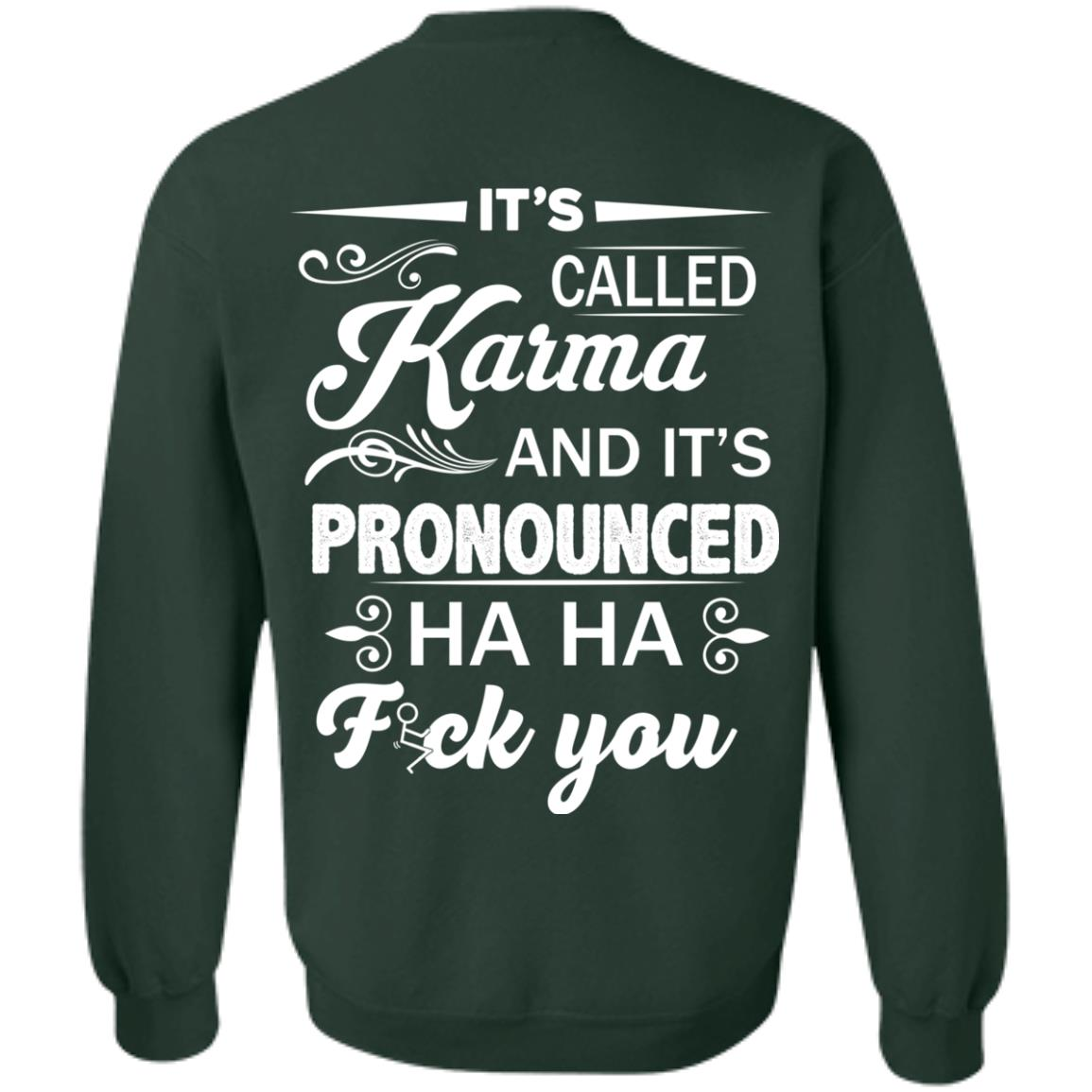 image 337px It's Called Karma And It's Pronounced Ha Ha Fuk You T Shirts, Hoodies
