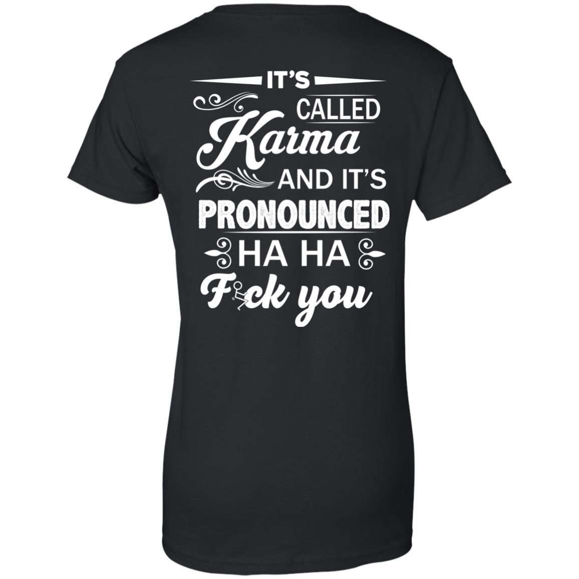 image 338px It's Called Karma And It's Pronounced Ha Ha Fuk You T Shirts, Hoodies