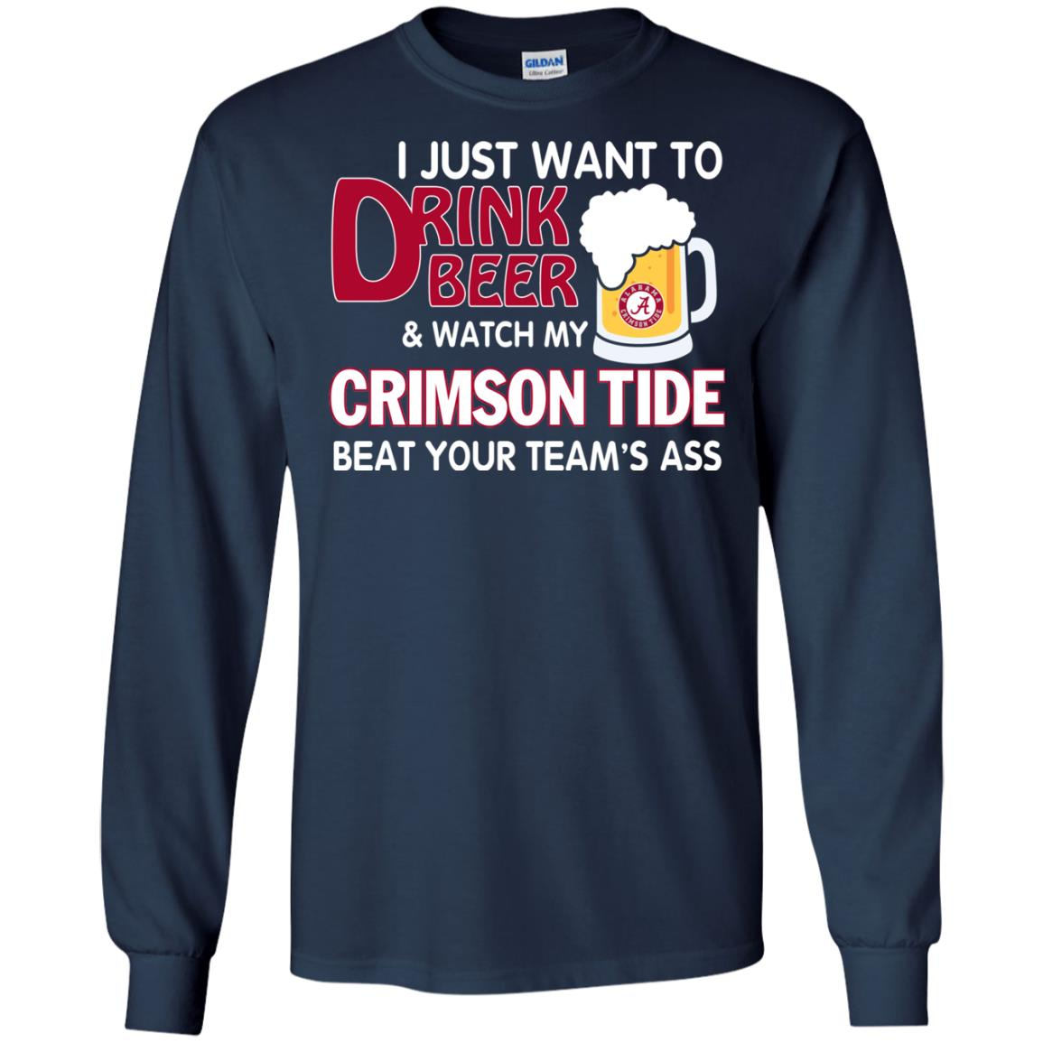 image 359px I just want to drink beer and watch my Crimson Tide beat your team's ass T Shirt