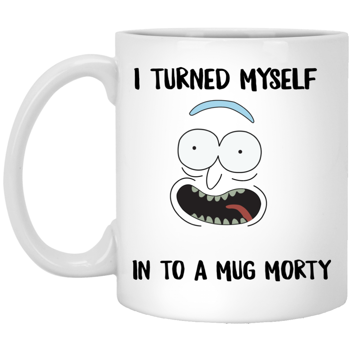 image 36px I Turned My Self Into A Mug Morty Coffee Mug