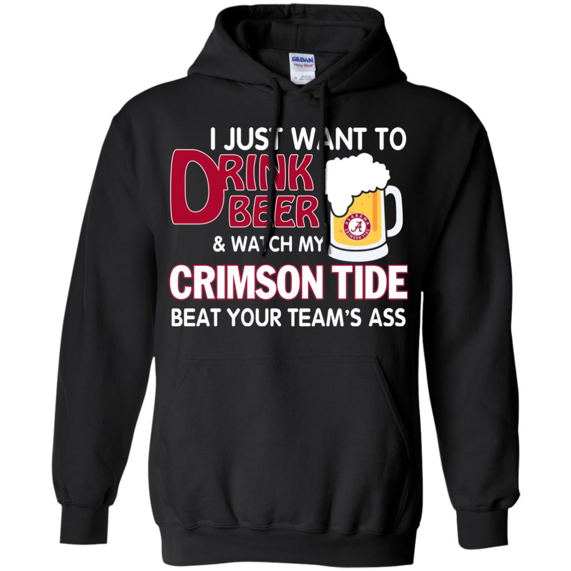 image 360px I just want to drink beer and watch my Crimson Tide beat your team's ass T Shirt