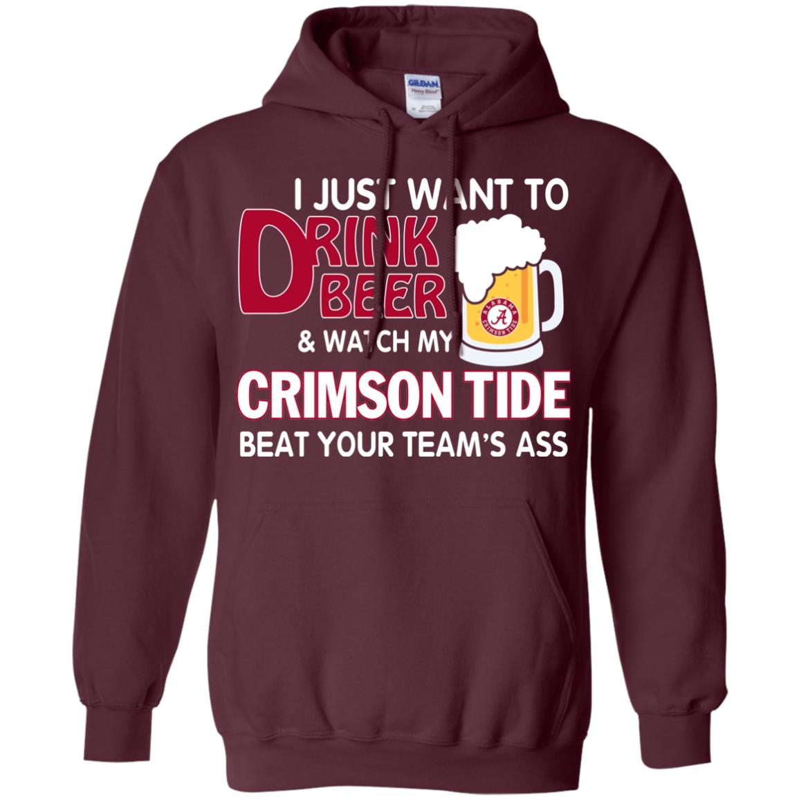 image 362px I just want to drink beer and watch my Crimson Tide beat your team's ass T Shirt