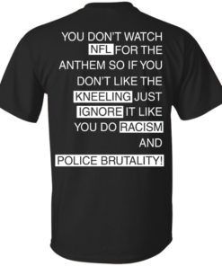 image 396 247x296px You Don't Watch NFL For The Anthem Both Side T Shirts, Hoodies