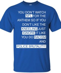image 397 247x296px You Don't Watch NFL For The Anthem Both Side T Shirts, Hoodies