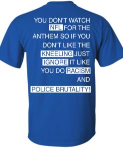 image 398 247x296px You Don't Watch NFL For The Anthem Both Side T Shirts, Hoodies