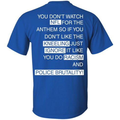 image 398 490x490px You Don't Watch NFL For The Anthem Both Side T Shirts, Hoodies