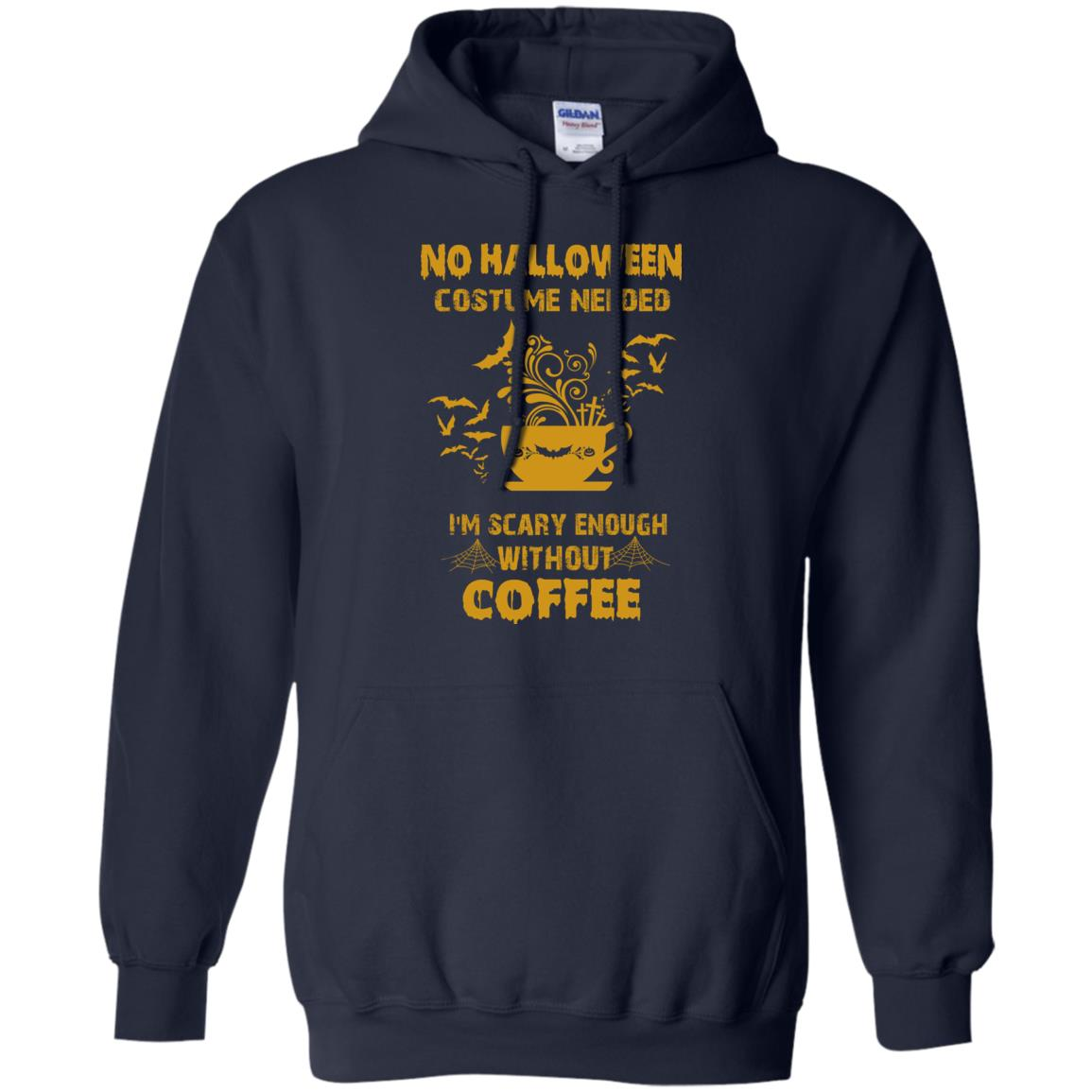 image 4px No Halloween Costume Needed I'm Scary Enough Without Coffee T Shirts, Hoodies, Tank Top