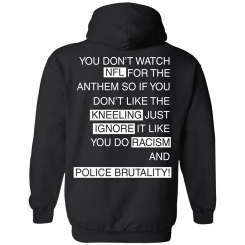 image 408 490x490px You Don't Watch NFL For The Anthem Both Side T Shirts, Hoodies