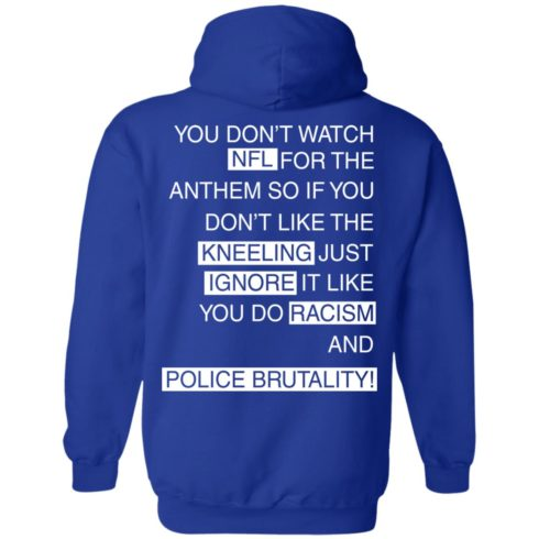 image 412 490x490px You Don't Watch NFL For The Anthem Both Side T Shirts, Hoodies