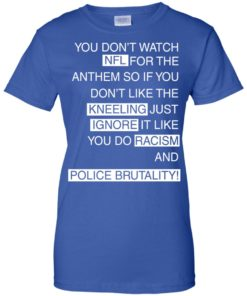 image 417 247x296px You Don't Watch NFL For The Anthem Both Side T Shirts, Hoodies