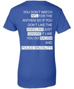 image 418 247x296px You Don't Watch NFL For The Anthem Both Side T Shirts, Hoodies