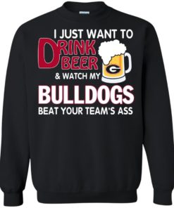 image 467 247x296px Drink beer and watch Georgia Bulldogs beat your team's ass t shirt