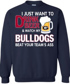 image 468 247x296px Drink beer and watch Georgia Bulldogs beat your team's ass t shirt