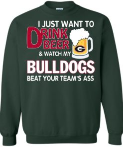 image 469 247x296px Drink beer and watch Georgia Bulldogs beat your team's ass t shirt