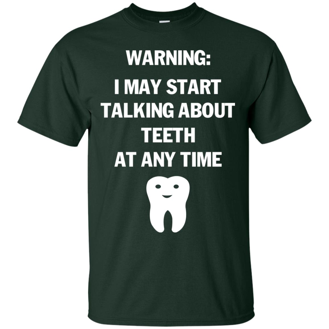 image 476px Warning I May Start Talking About Teeth At Any Time Shirt, Tank Top