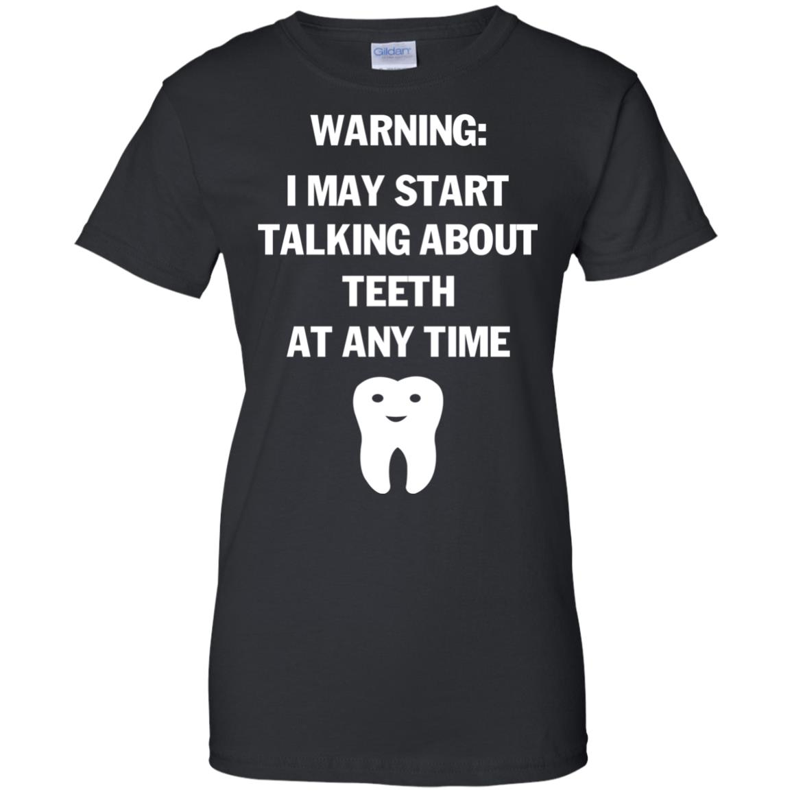 image 483px Warning I May Start Talking About Teeth At Any Time Shirt, Tank Top